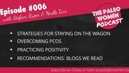 Episode #006 - Strategies for Staying On the Wagon, Overcoming PCOS, & Practicing Positivity