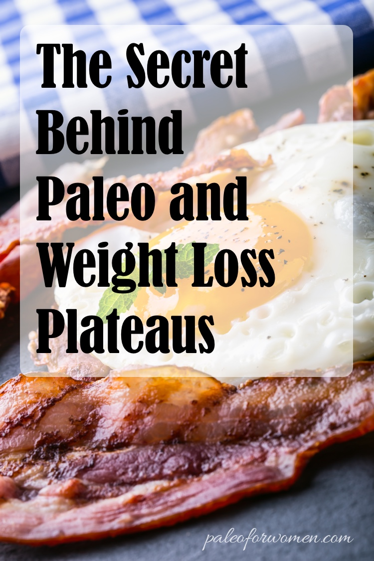 The Secret Behind Paleo and Weight Loss Plateaus