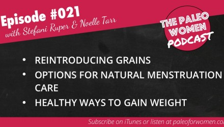 The Paleo Women Podcast Episode 021