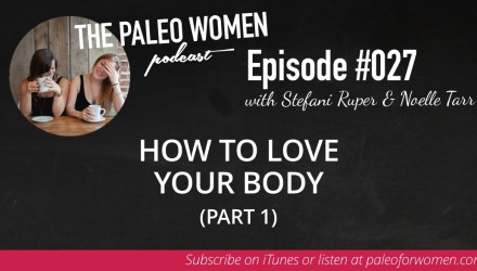 The Paleo Women Podcast Episode 027