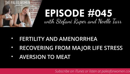 Paleo Women Podcast Episode 45