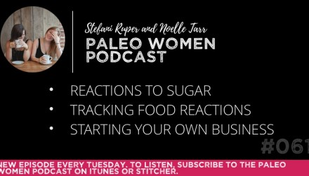 The Paleo Women Podcast Episode - 61