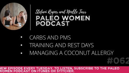 The Paleo Women Podcast Episode - 62