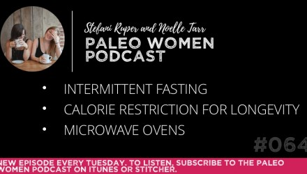 The Paleo Women Podcast Episode - 64