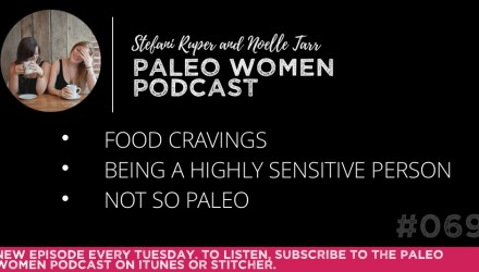 The Paleo Women Podcast Episode - 69