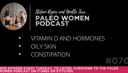 The Paleo Women Podcast Episode - 70