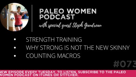 The Paleo Women Podcast Episode - 73