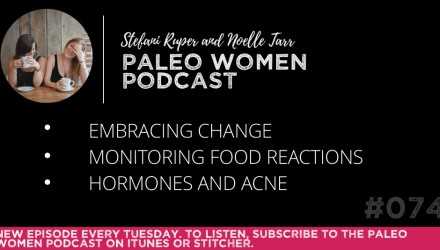 The Paleo Women Podcast Episode - 74