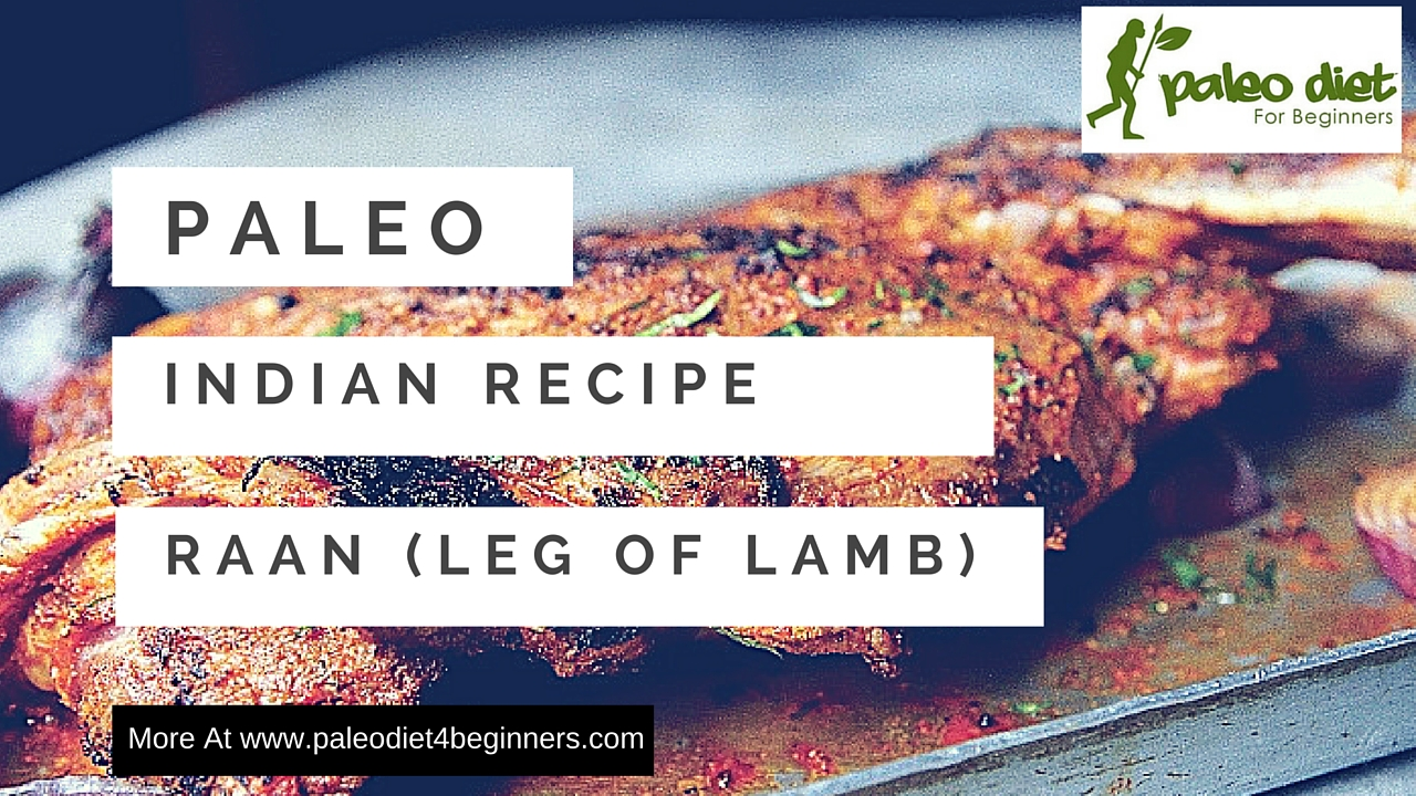 This Week In Paleo: Raan (Leg of Lamb) Recipe
