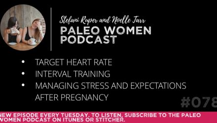 The-Paleo-Women-Podcast-Episode-78