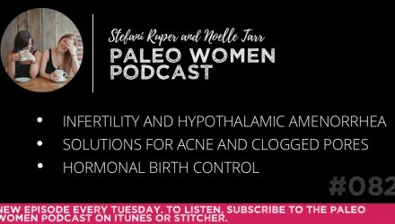 The Paleo Women Podcast Episode - 082 (new)