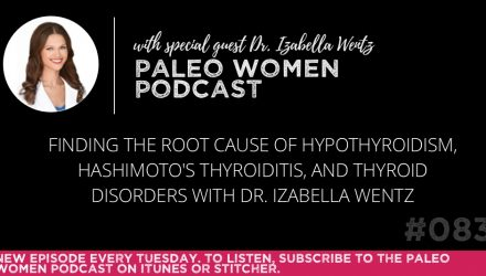 the-paleo-women-podcast-episode-083