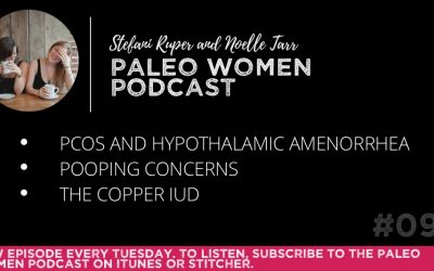 Paleo Women Podcast #094: PCOS and Hypothalamic Amenorrhea, Pooping Concerns, & The Copper IUD