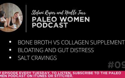 #098: Bone Broth vs Collagen Supplements, Bloating and Gut Distress, & Salt Cravings