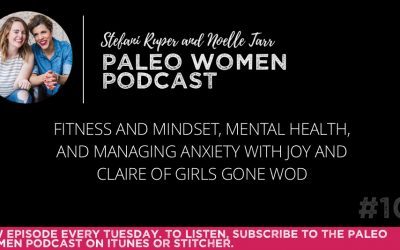#101: Fitness and Mindset, Mental Health, & Managing Anxiety with Claire and Joy of Girls Gone WOD