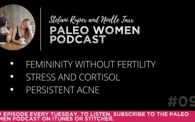 #099: Femininity without Fertility, Stress and Cortisol, & Persistent Acne