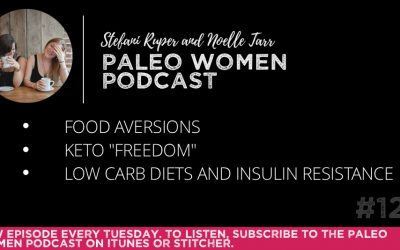 "#125: Food Aversions, Keto ""Freedom"", & Low Carb Diets for Insulin Resistance"