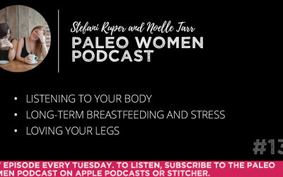 #136: Listening to Your Body, Long-term Breastfeeding and Stress, & Loving Your Legs