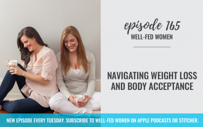 #165: Navigating Weight Loss and Body Acceptance