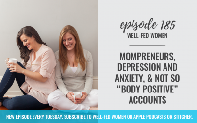 """#185: Mompreneurs, Depression and Anxiety, & Not So """"Body Positive"""" Accounts"""